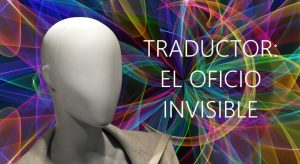 Traductor, el oficio invisible